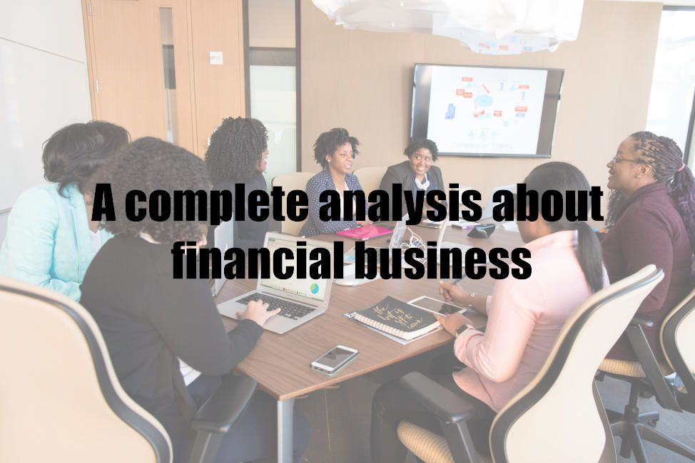 A complete analysis about financial business